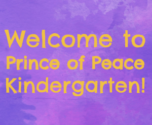 Prince of Peace Kindergarten Information 2020-2021